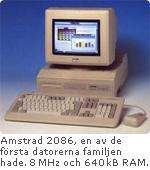 Amstrad 2086, en av de första datorerna familjen hade. 8 MHz och 640 kB RAM.